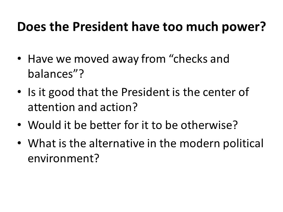 Does the President have too much power