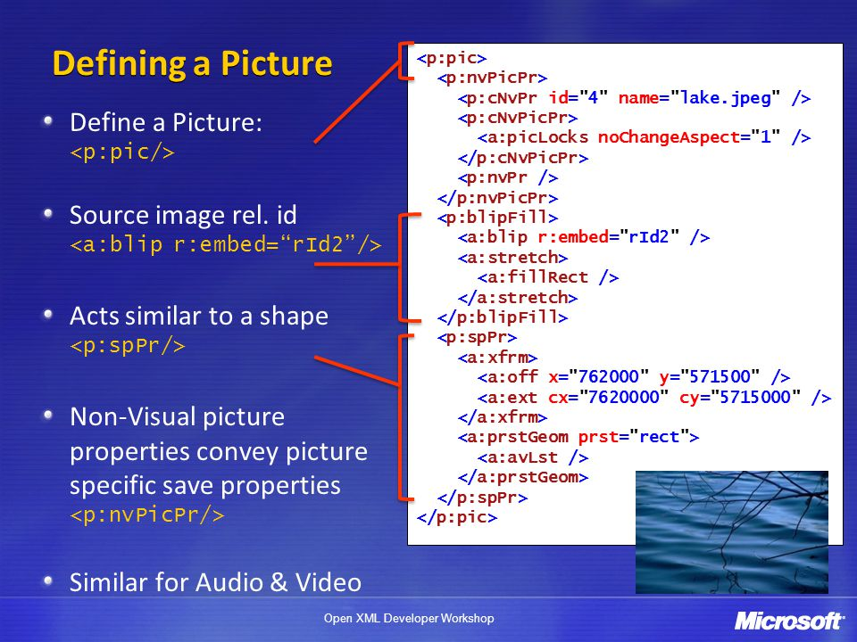 Defining a Picture Define a Picture: <p:pic/>