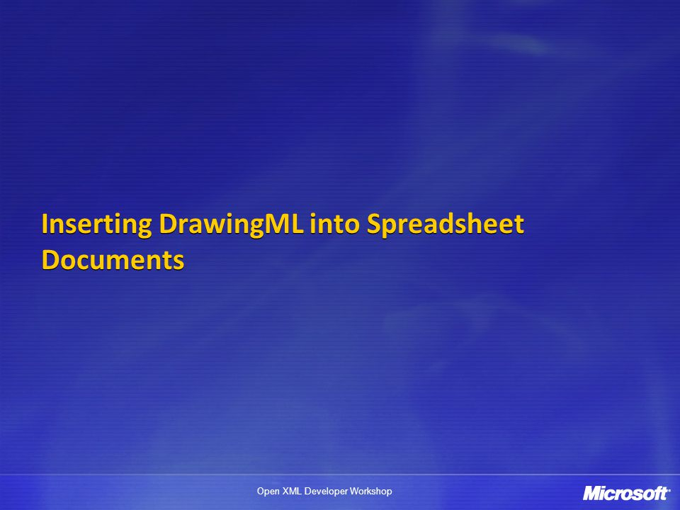 Inserting DrawingML into Spreadsheet Documents