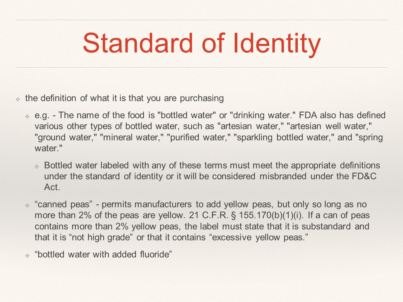 Standard of Identity the definition of what it is that you are purchasing.
