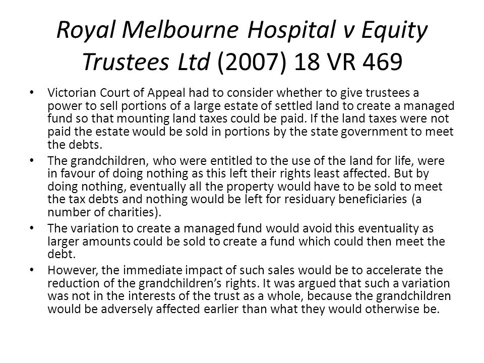 Royal Melbourne Hospital v Equity Trustees Ltd (2007) 18 VR 469