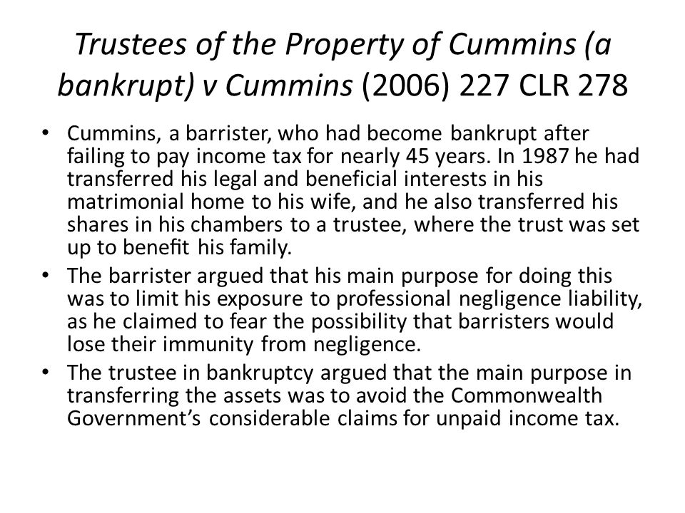 Trustees of the Property of Cummins (a bankrupt) v Cummins (2006) 227 CLR 278