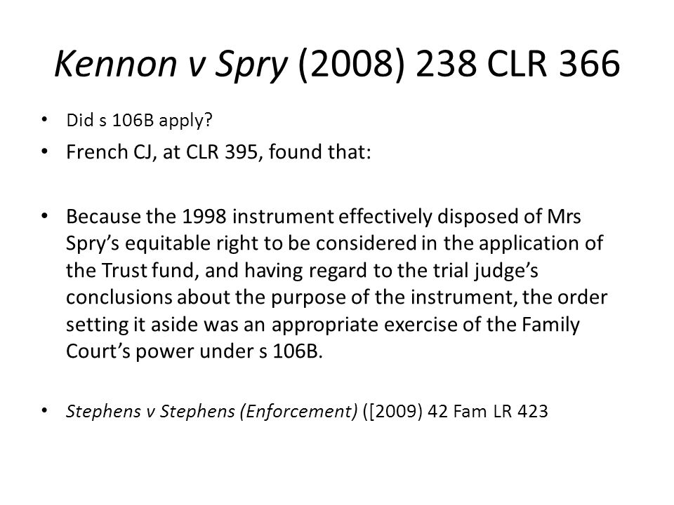 Kennon v Spry (2008) 238 CLR 366 French CJ, at CLR 395, found that: