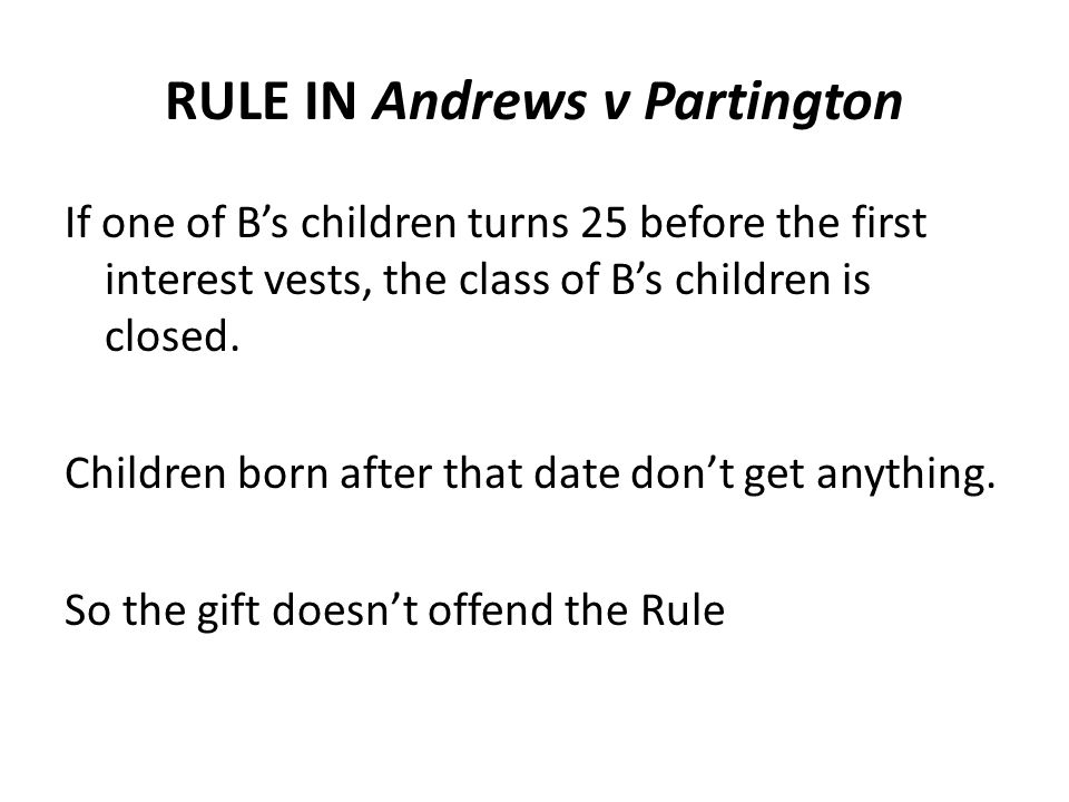 RULE IN Andrews v Partington