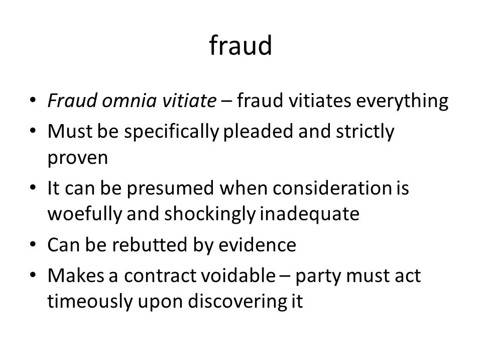 fraud Fraud omnia vitiate – fraud vitiates everything