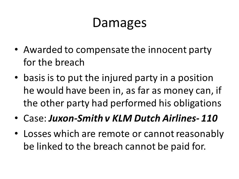 Damages Awarded to compensate the innocent party for the breach