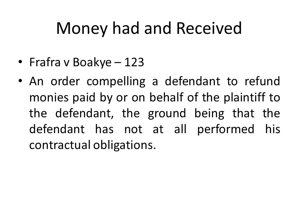 Money had and Received Frafra v Boakye – 123
