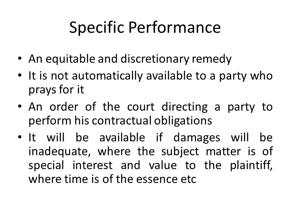 Specific Performance An equitable and discretionary remedy
