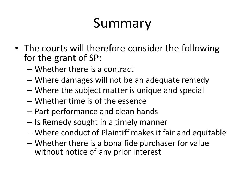 Summary The courts will therefore consider the following for the grant of SP: Whether there is a contract.