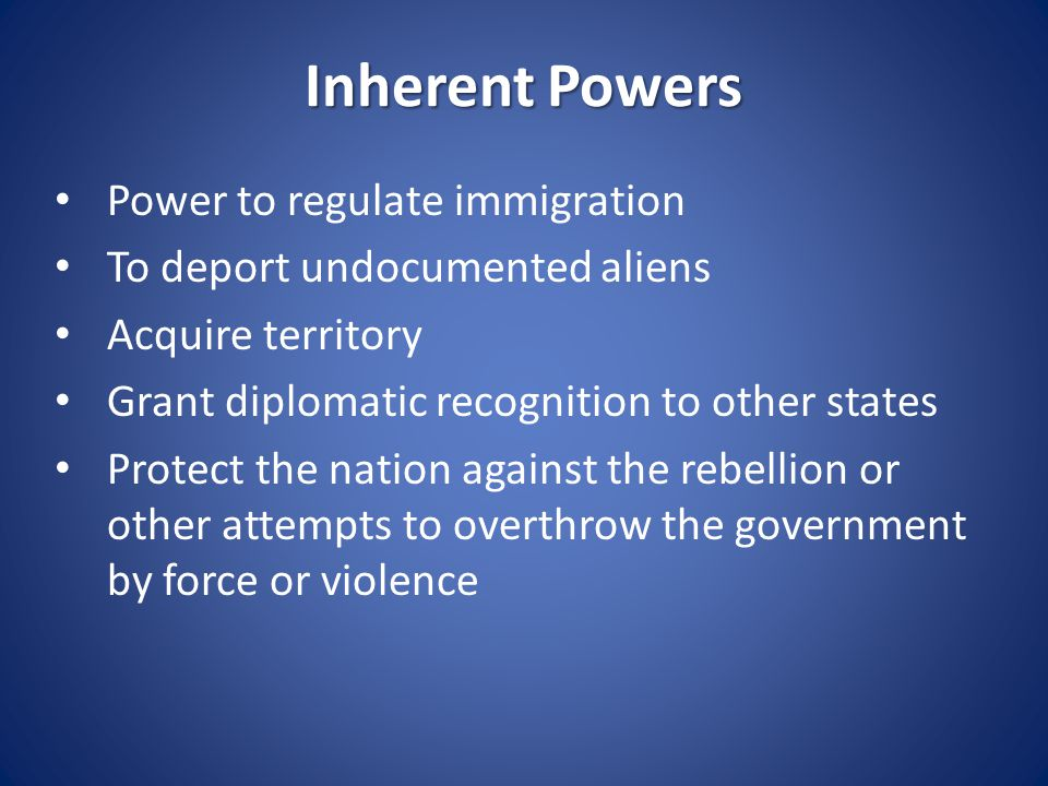 Inherent Powers Power to regulate immigration