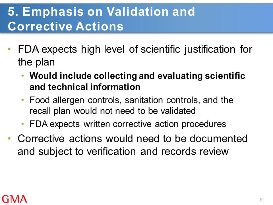 5. Emphasis on Validation and Corrective Actions