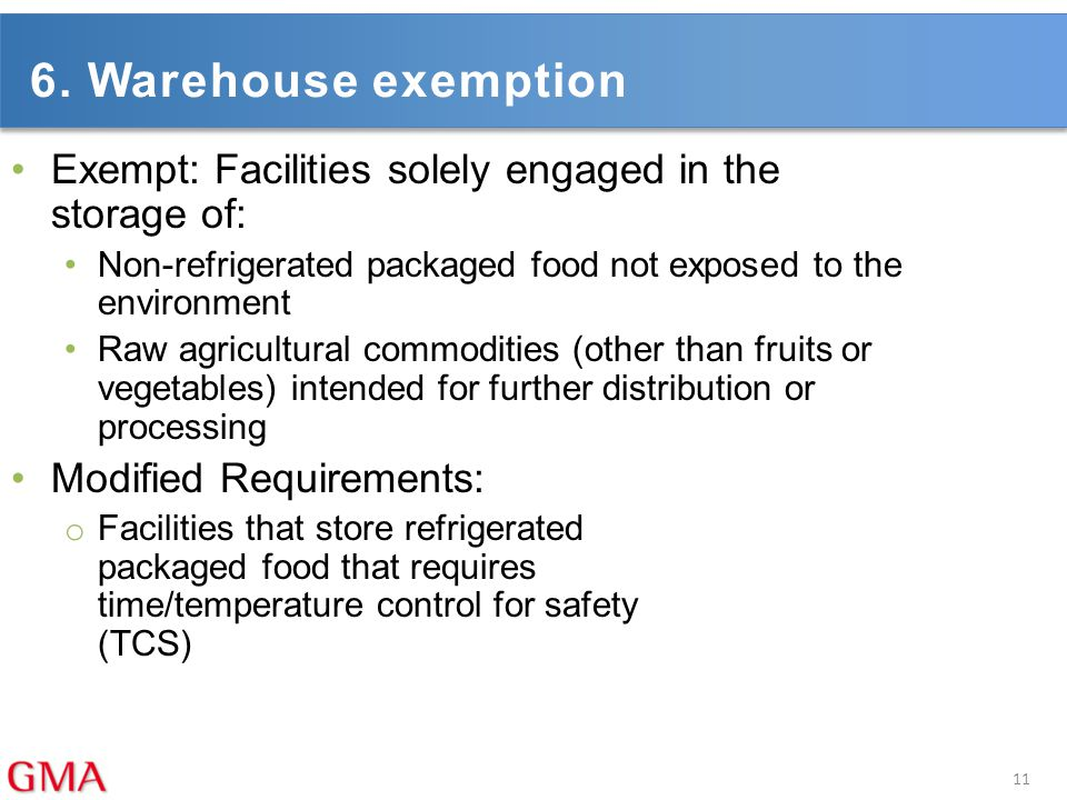 6. Warehouse exemption Exempt: Facilities solely engaged in the storage of: Non-refrigerated packaged food not exposed to the environment.