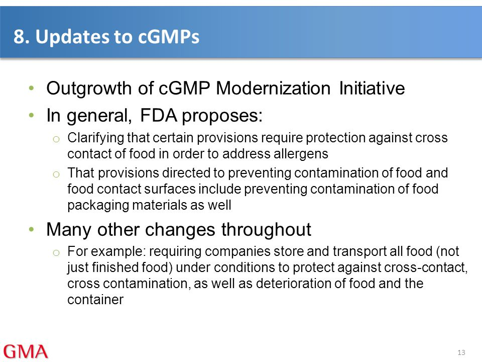 8. Updates to cGMPs Outgrowth of cGMP Modernization Initiative