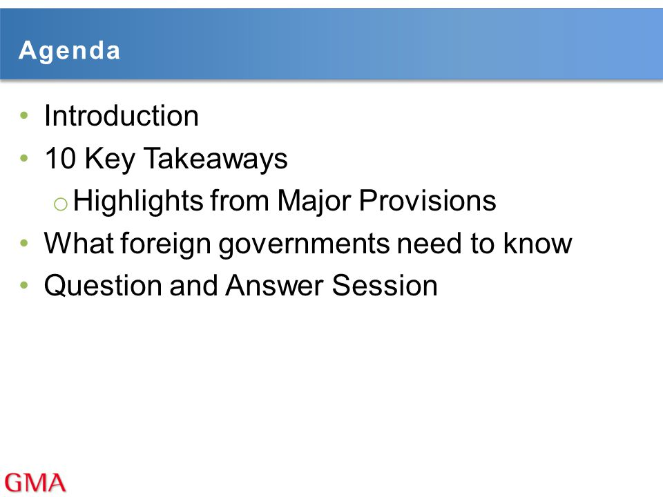 Highlights from Major Provisions What foreign governments need to know