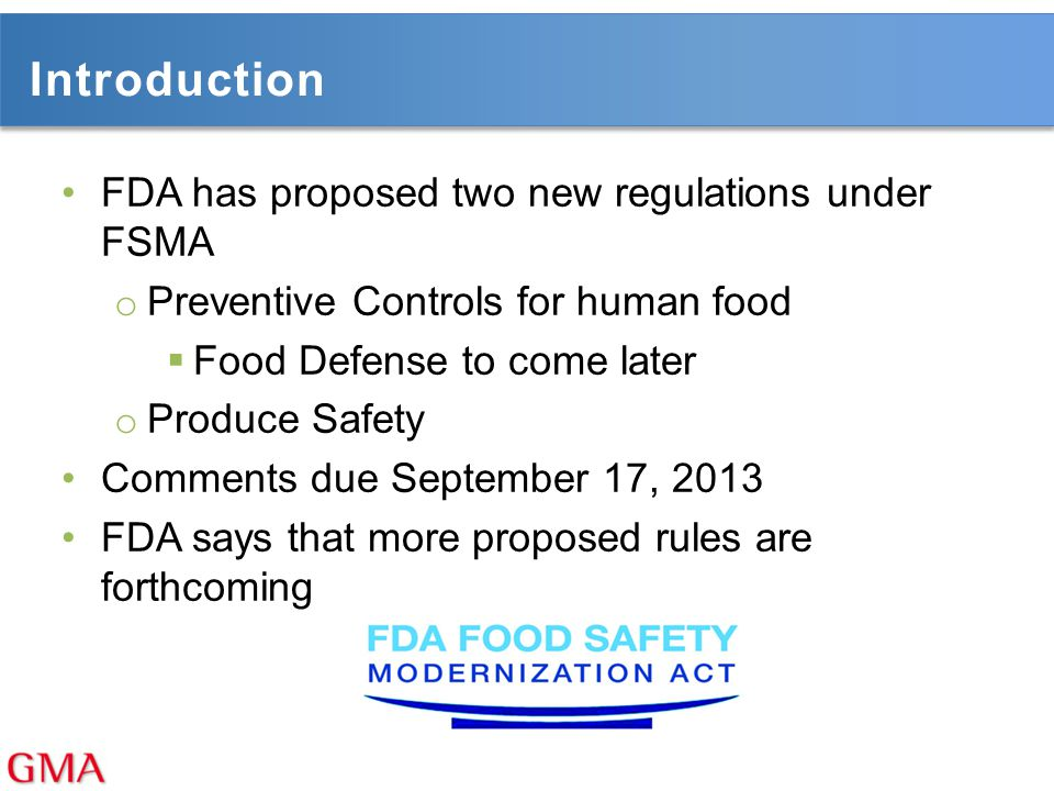 Introduction FDA has proposed two new regulations under FSMA