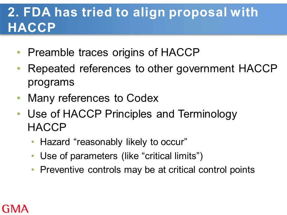 2. FDA has tried to align proposal with HACCP
