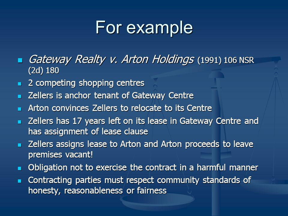For example Gateway Realty v. Arton Holdings (1991) 106 NSR (2d) 180