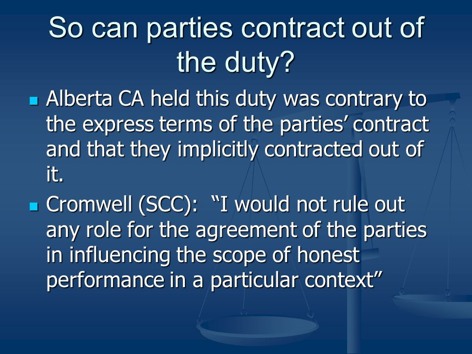 So can parties contract out of the duty