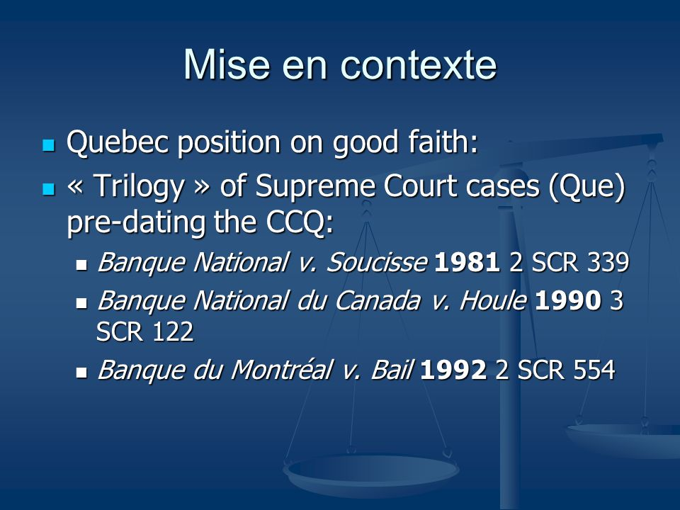 Mise en contexte Quebec position on good faith: