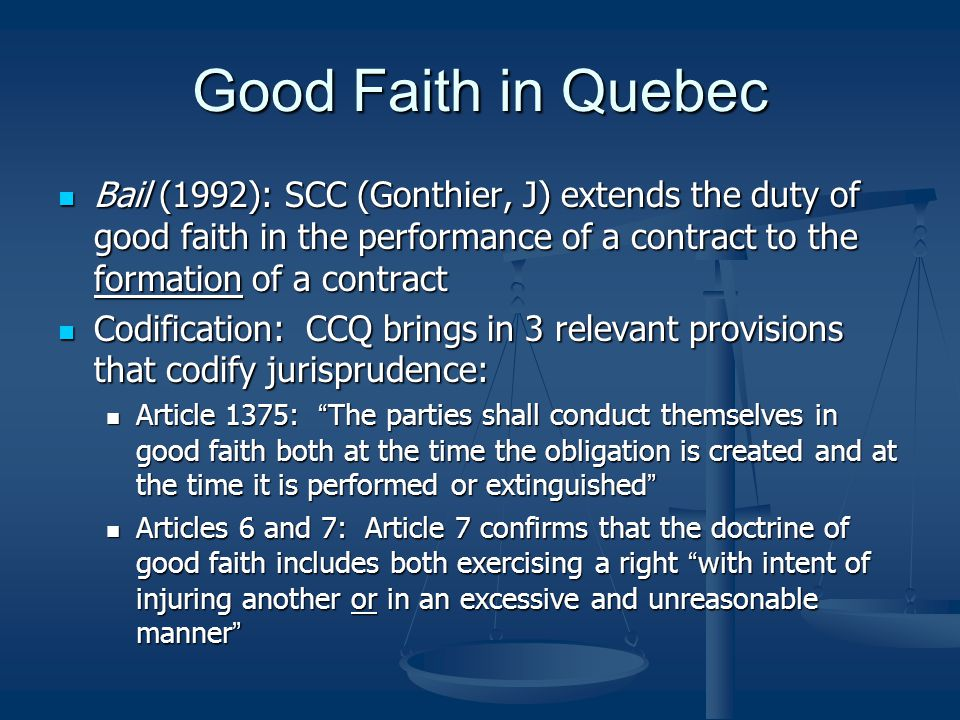 Good Faith in Quebec Bail (1992): SCC (Gonthier, J) extends the duty of good faith in the performance of a contract to the formation of a contract.