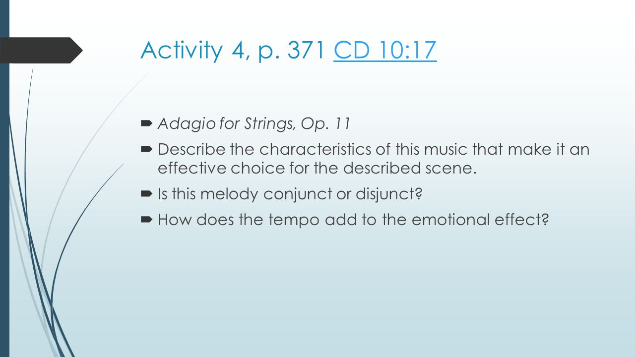 Activity 4, p. 371 CD 10:17 Adagio for Strings, Op. 11