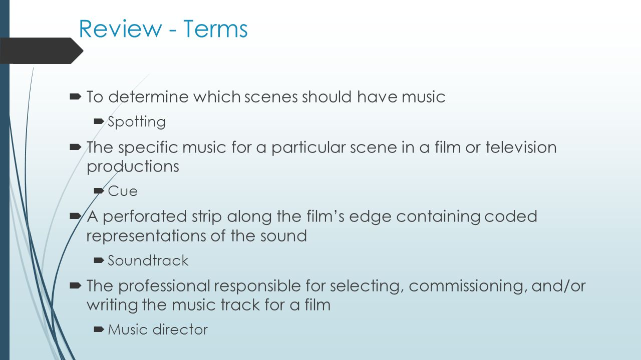 Review - Terms To determine which scenes should have music