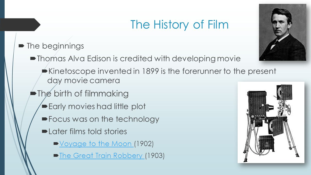 The History of Film The birth of filmmaking The beginnings