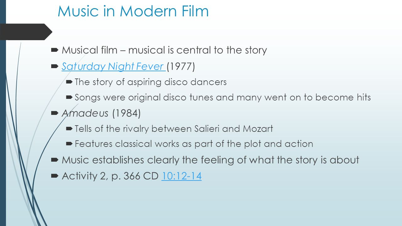 Music in Modern Film Musical film – musical is central to the story