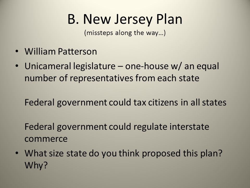 B. New Jersey Plan (missteps along the way…)