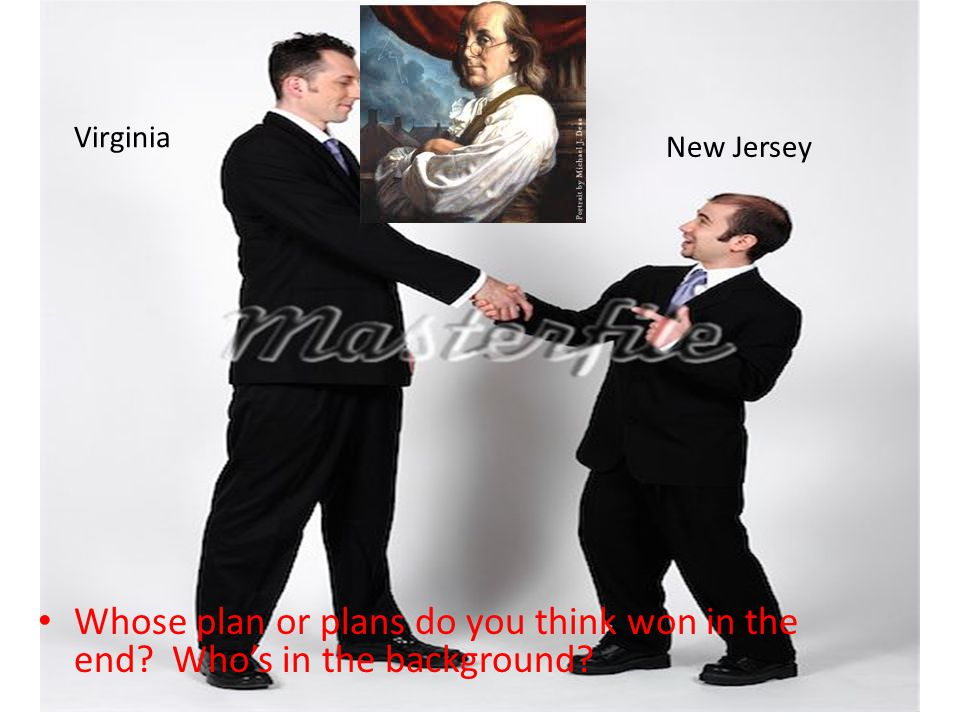 Virginia New Jersey Whose plan or plans do you think won in the end Who's in the background