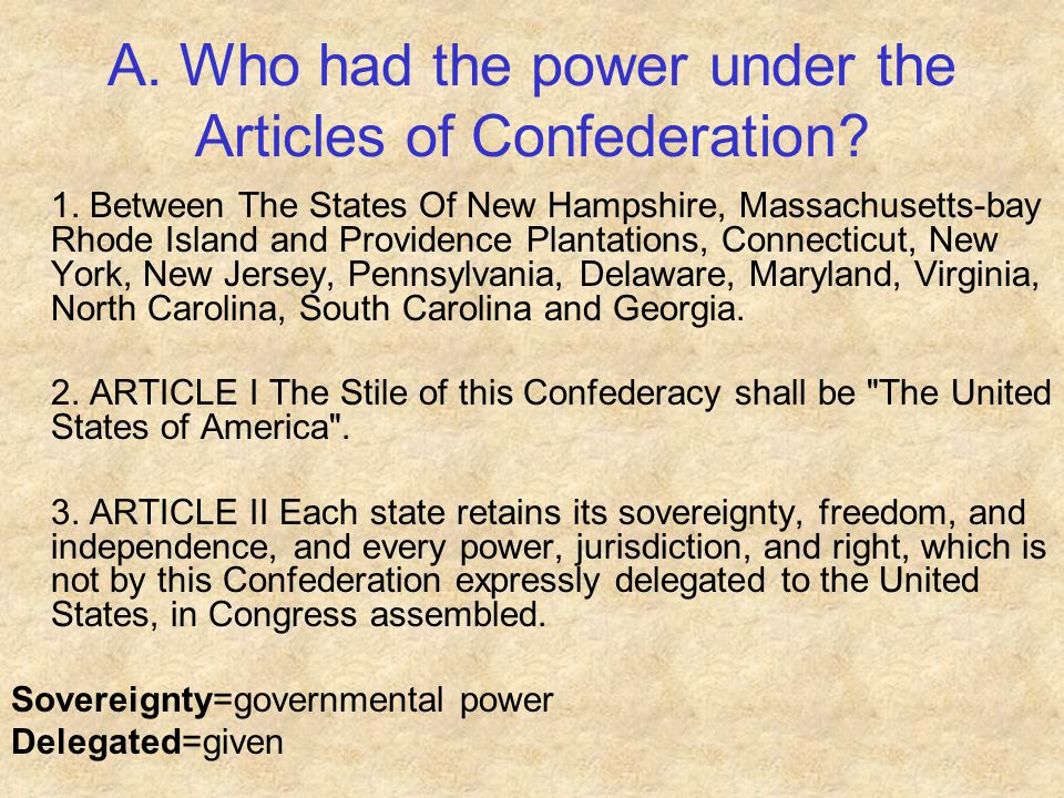 A. Who had the power under the Articles of Confederation