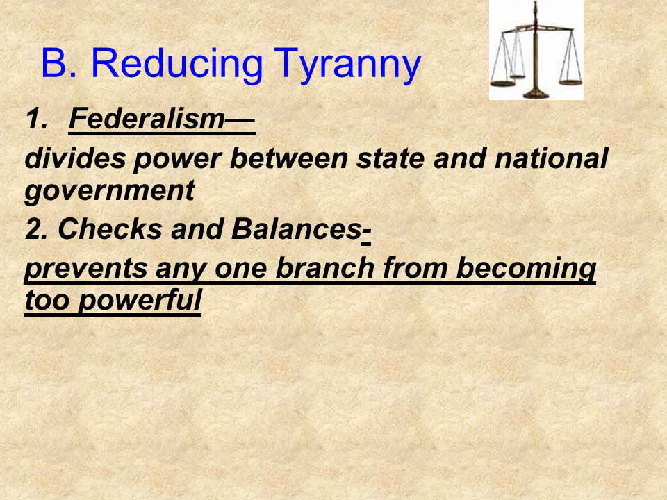 B. Reducing Tyranny Federalism—