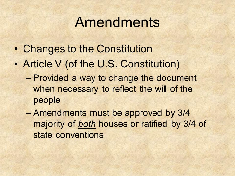 Amendments Changes to the Constitution