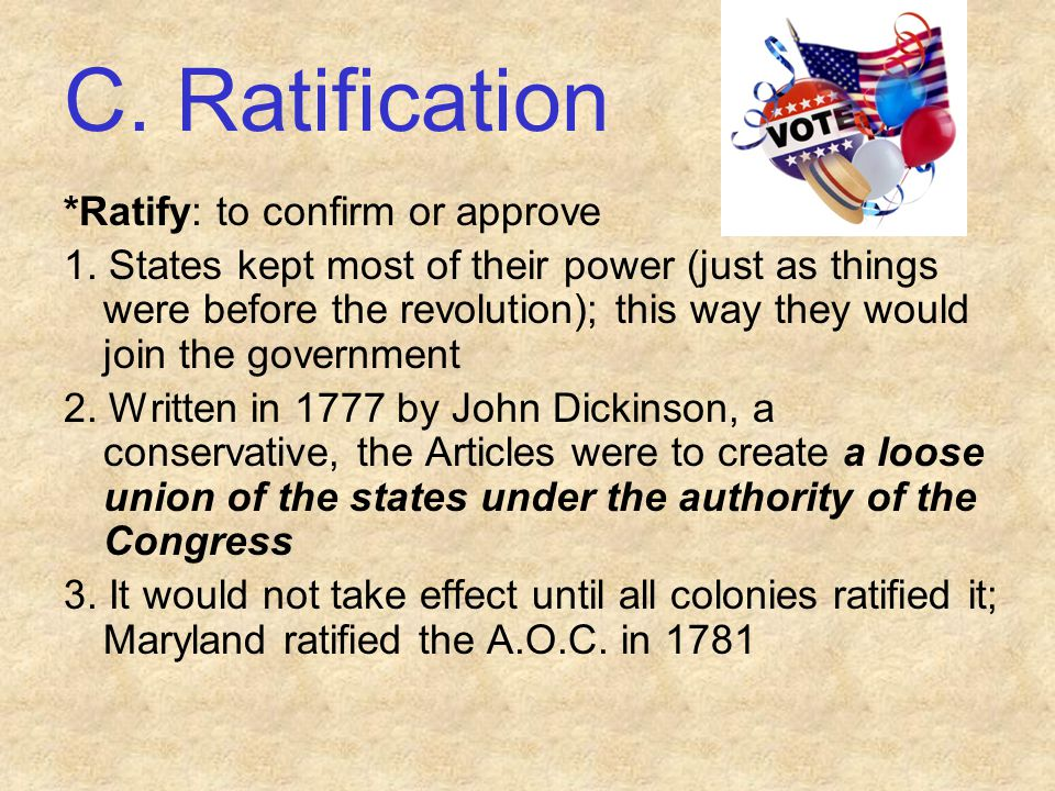 C. Ratification *Ratify: to confirm or approve