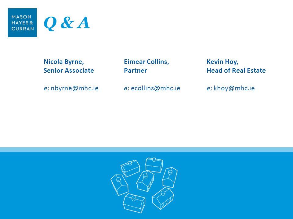 Q & A Nicola Byrne, Senior Associate e: nbyrne@mhc.ie Eimear Collins,