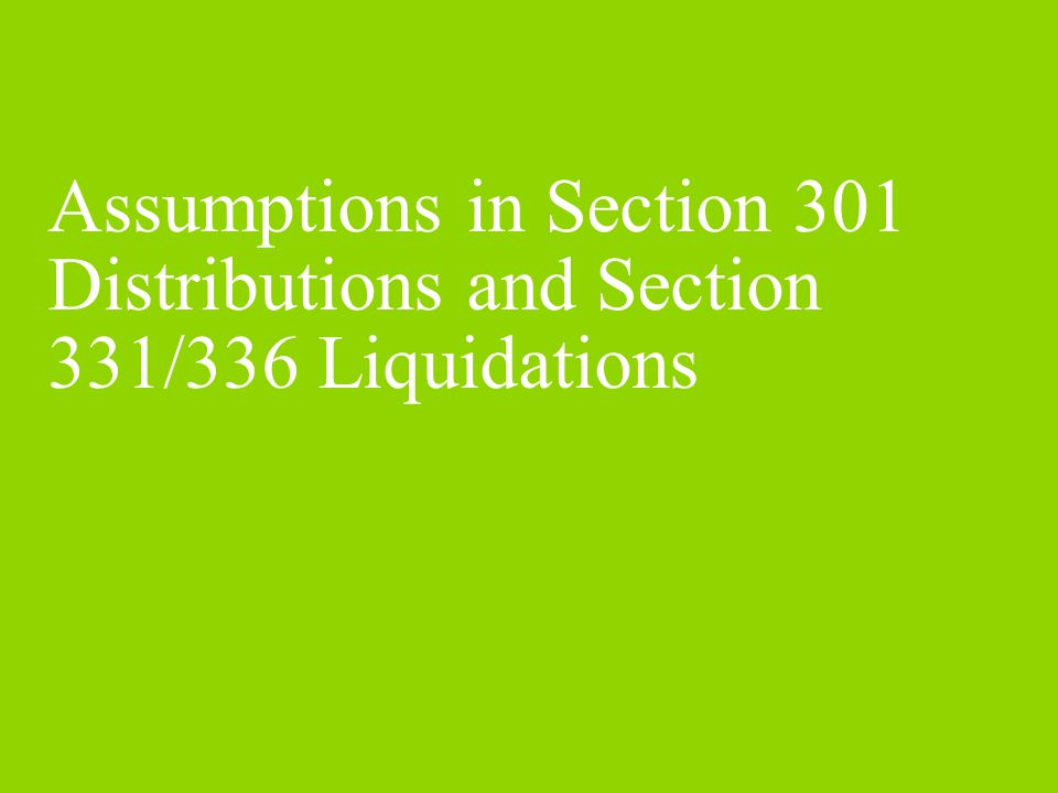 Assumptions in Distributions -- Distributing Corporation Treatment