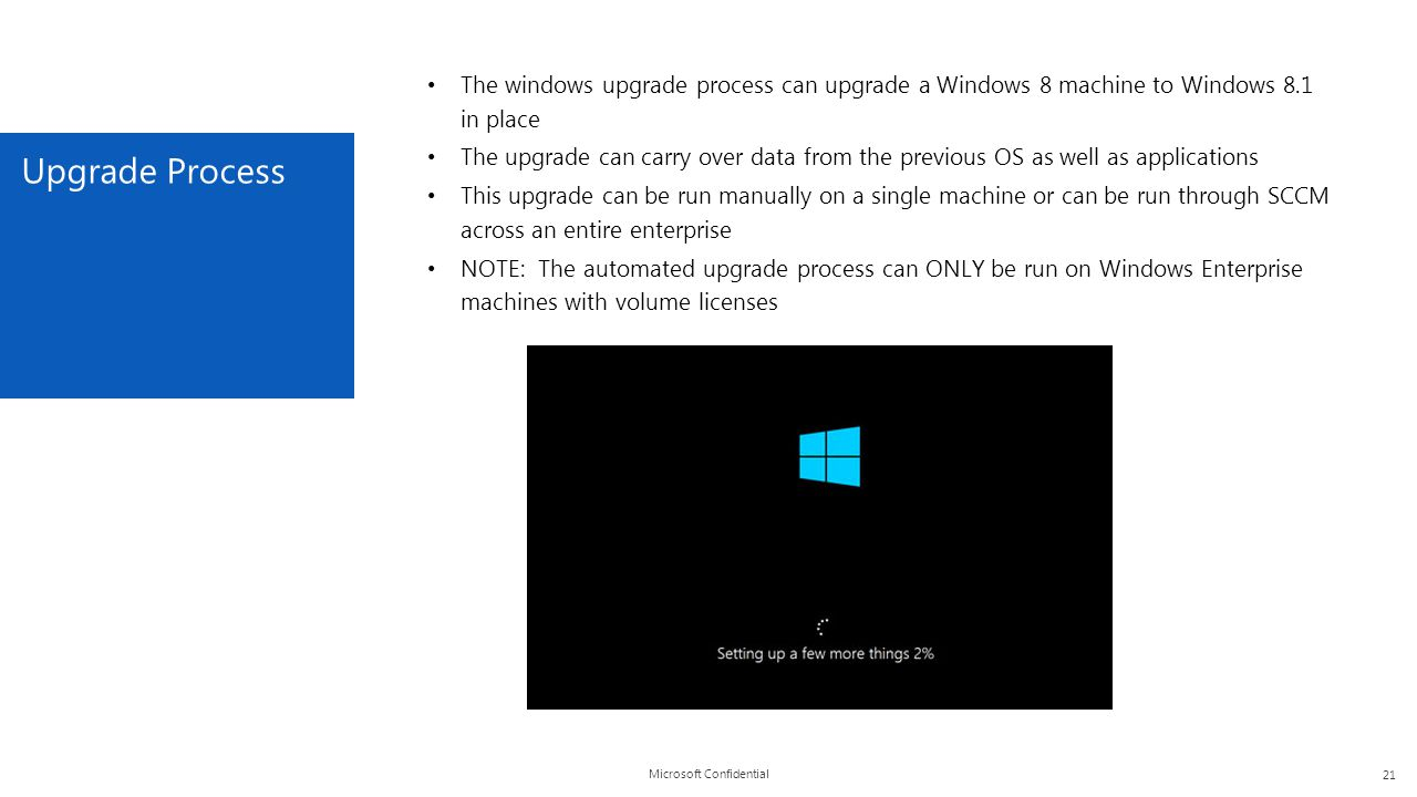 The windows upgrade process can upgrade a Windows 8 machine to Windows 8.1 in place