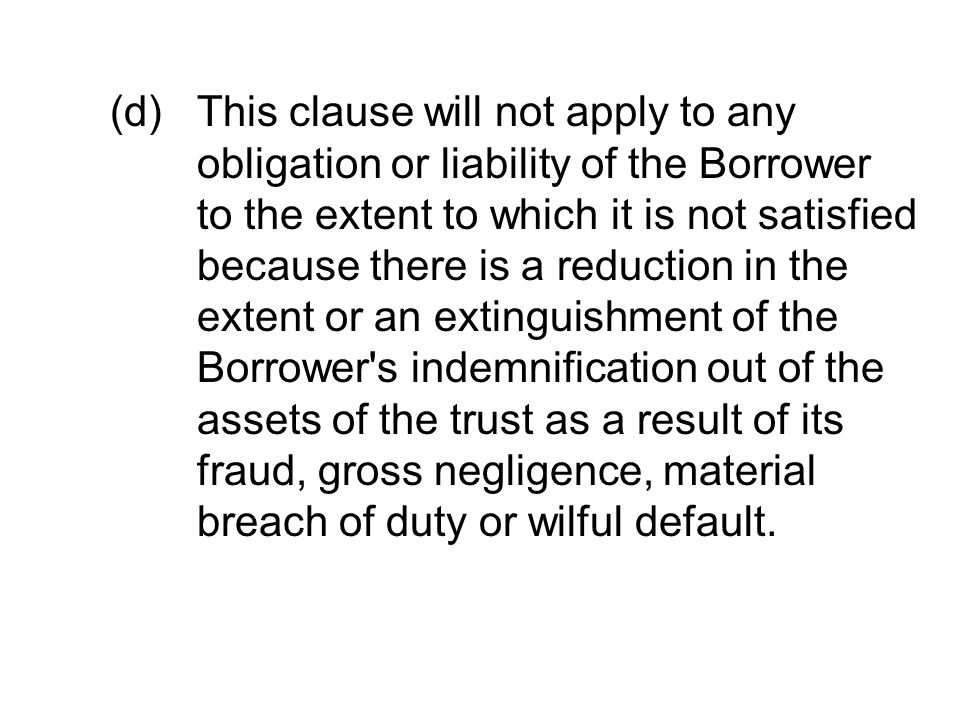 (d). This clause will not apply to any