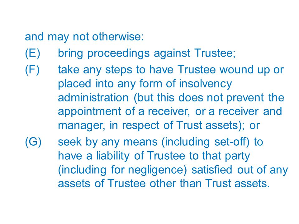 and may not otherwise: bring proceedings against Trustee;
