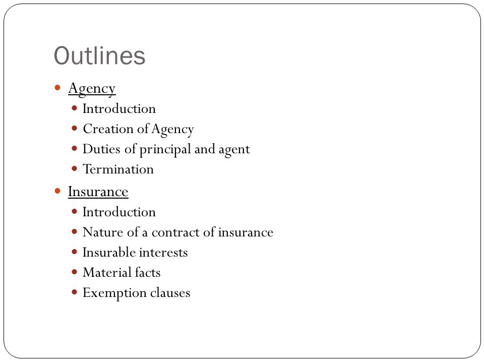 Outlines Agency Insurance Introduction Creation of Agency
