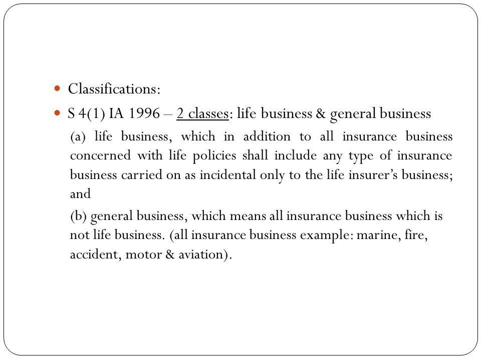 S 4(1) IA 1996 – 2 classes: life business & general business