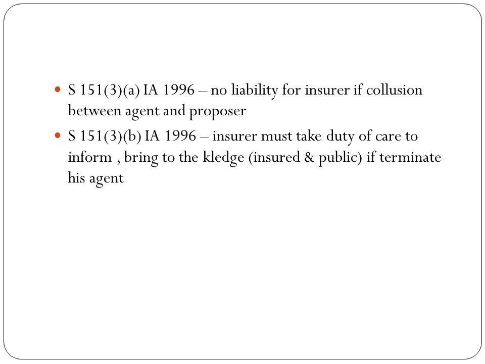 S 151(3)(a) IA 1996 – no liability for insurer if collusion between agent and proposer