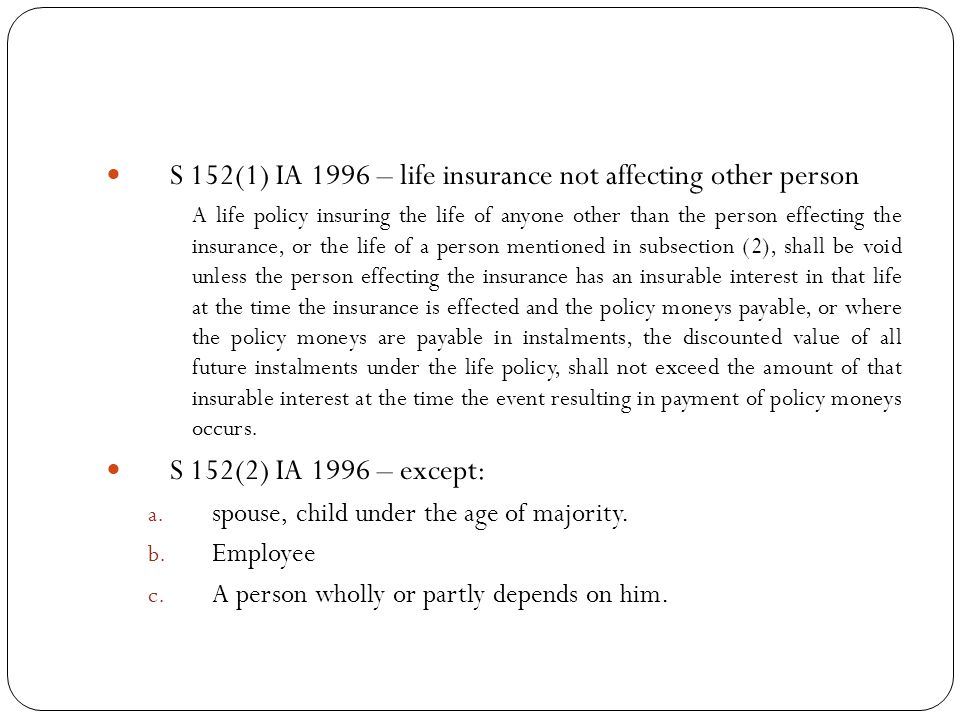 S 152(1) IA 1996 – life insurance not affecting other person