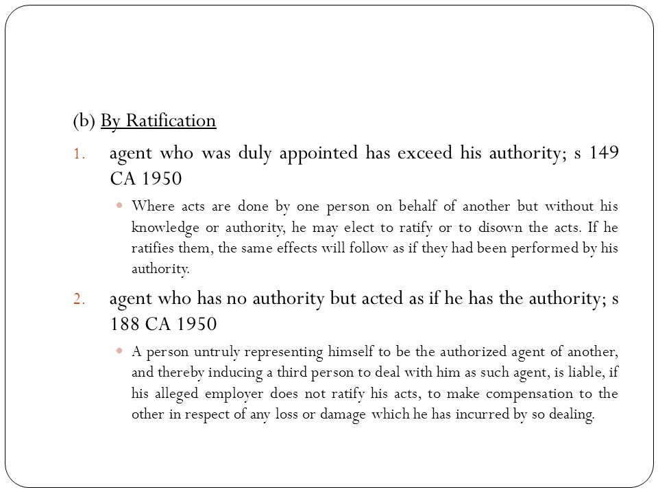 agent who was duly appointed has exceed his authority; s 149 CA 1950