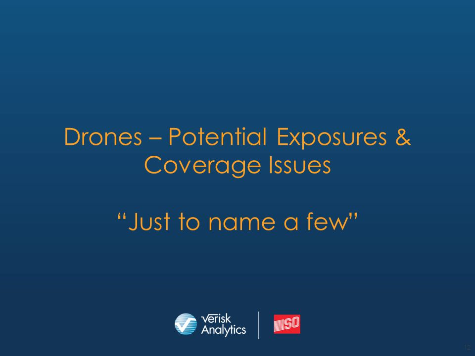 Drones – Potential Exposures & Coverage Issues Just to name a few