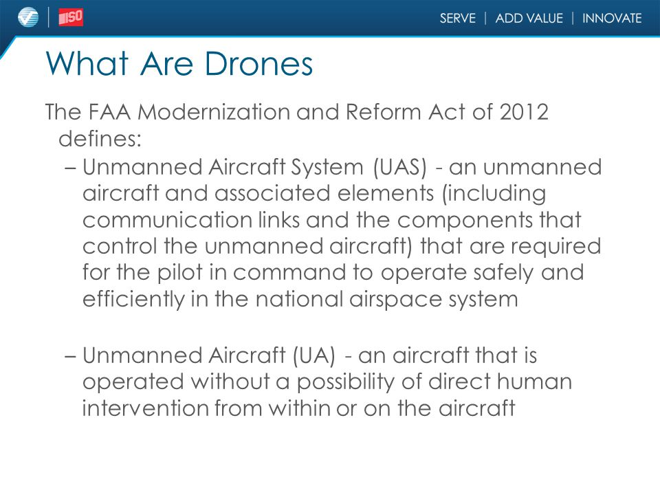 What Are Drones The FAA Modernization and Reform Act of 2012 defines: