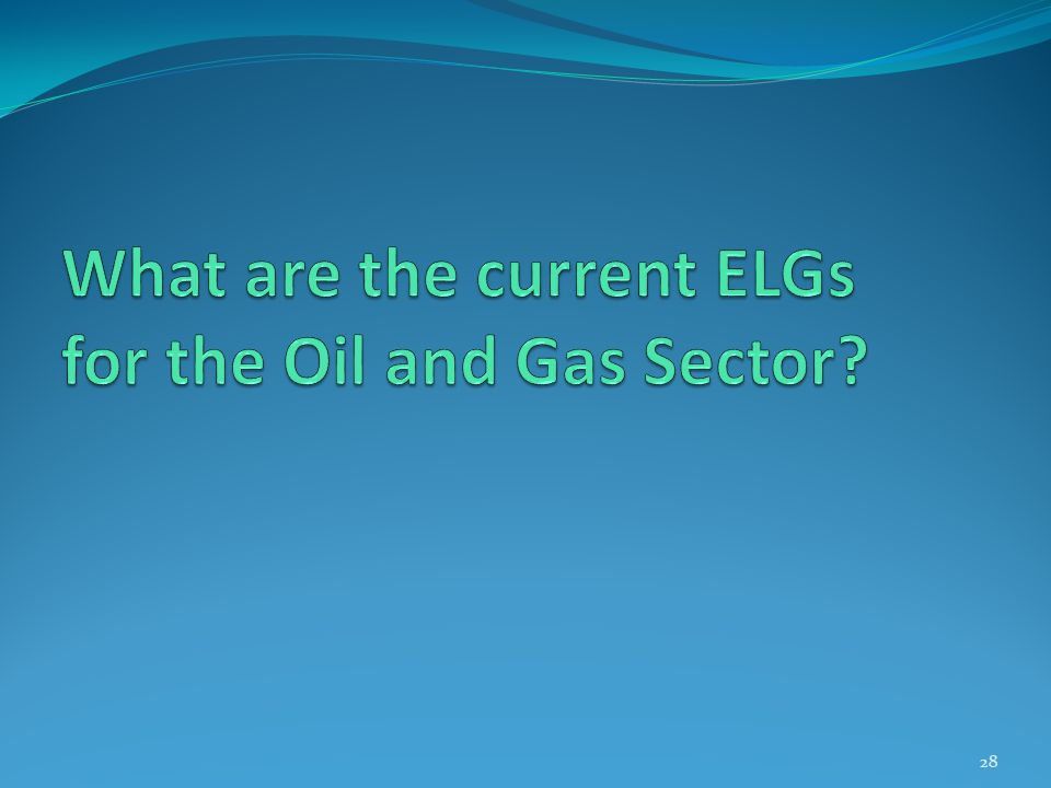 What are the current ELGs for the Oil and Gas Sector