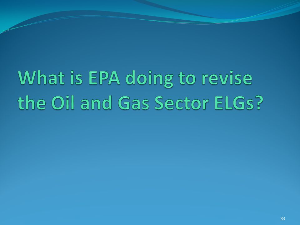 What is EPA doing to revise the Oil and Gas Sector ELGs