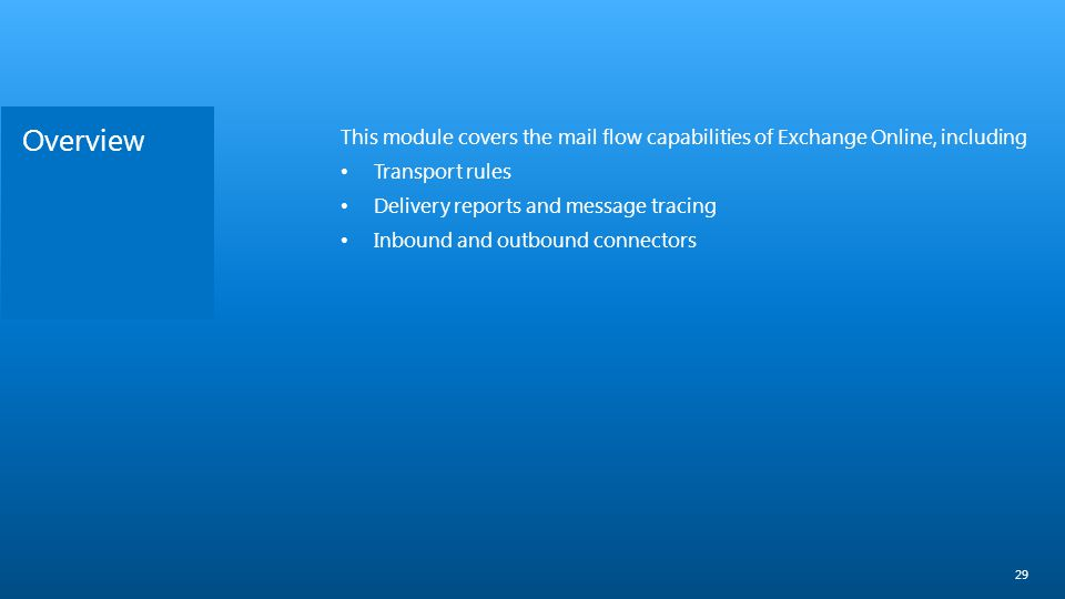 Overview This module covers the mail flow capabilities of Exchange Online, including. Transport rules.