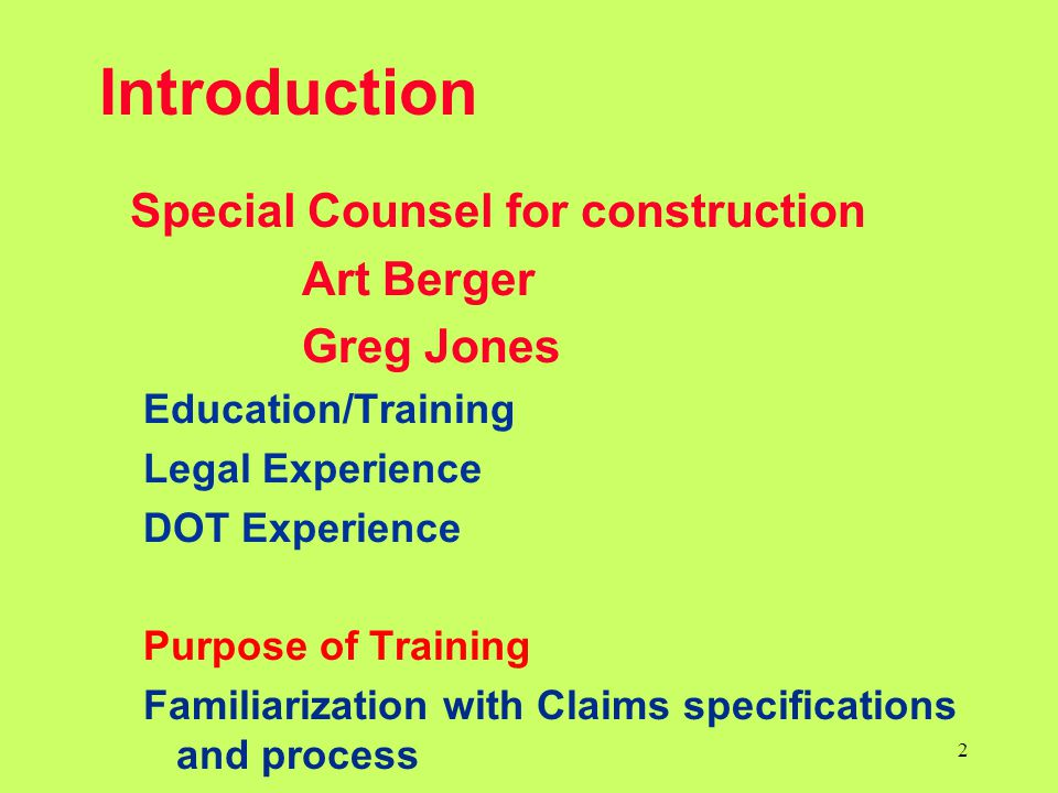 Introduction Special Counsel for construction Art Berger Greg Jones